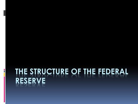 Board of Governors Federal Reserve Bank Member Banks Federal Open Market Committee (FOMO) Advisory Councils.