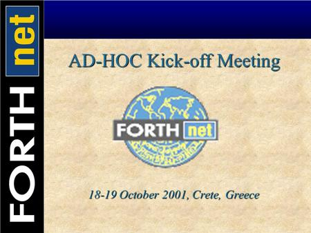 AD-HOC Kick-off Meeting 18-19 October 2001, Crete, Greece.