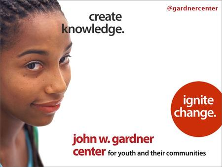 @gardnercenter. Community Research for Youth and Families Amy Gerstein Children and Families Policy Symposium March 4,