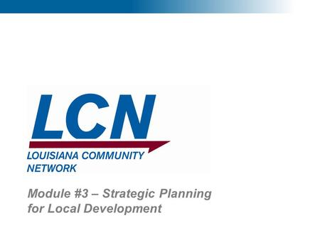 1 Module #3 – Strategic Planning for Local Development.