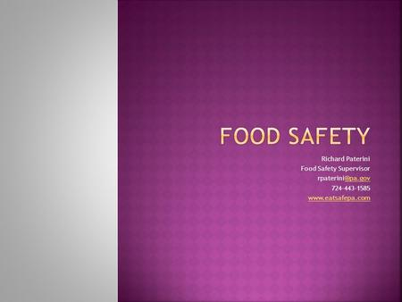 Food Safety Richard Paterini Food Safety Supervisor