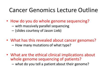 Cancer Genomics Lecture Outline