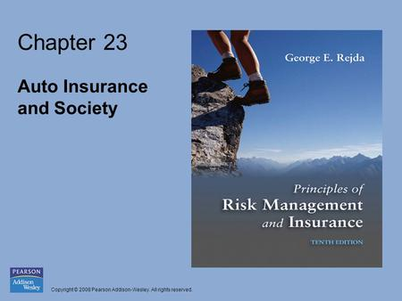 Copyright © 2008 Pearson Addison-Wesley. All rights reserved. Chapter 23 Auto Insurance and Society.