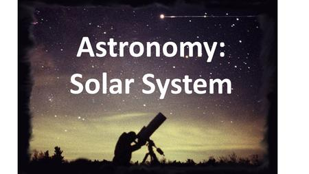 Astronomy: Solar System. The Solar System Consists of the sun, 8 planets, and their moons, and several kinds of smaller objects that revolve around the.