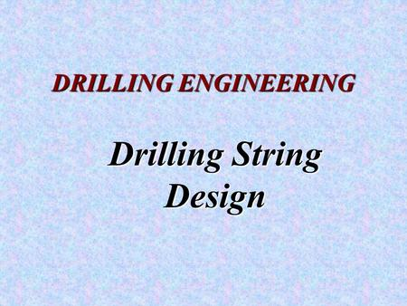 Drilling String Design