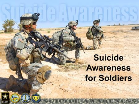 1 Suicide Awareness for Soldiers. 2 This world, this world is cold But you don't, you don't have to go You're feeling sad you're feeling lonely And no.