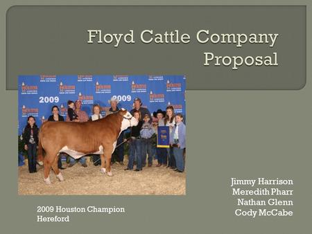 Jimmy Harrison Meredith Pharr Nathan Glenn Cody McCabe 2009 Houston Champion Hereford.