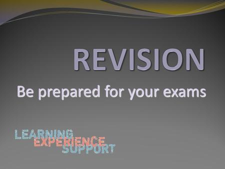 Be prepared for your exams. SAM Learning www.samlearning.com Centre ID:Sk13gc User ID:Date of birth followed by two initials, first name then last name.