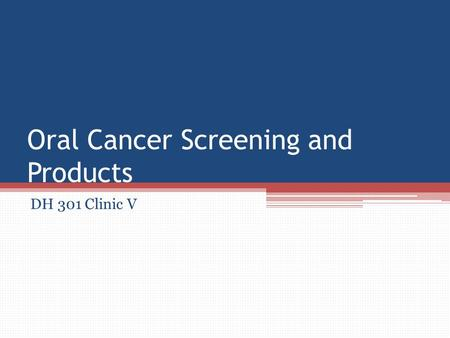 Oral Cancer Screening and Products DH 301 Clinic V.