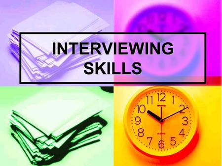 INTERVIEWING SKILLS. The interview is the most The interview is the most significant step in cultivating a job offer. Interviewing for most people may.