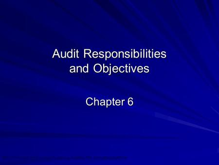 ©2010 Prentice Hall Business Publishing, Auditing 12/e, Arens/Beasley/Elder 6 - 1 Audit Responsibilities and Objectives Chapter 6.