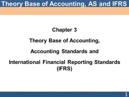 Theory Base of <strong>Accounting</strong>, <strong>Accounting</strong> Standards and