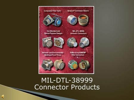 MIL-DTL-38999 Connector Products.