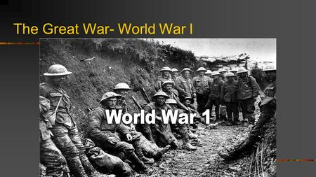The Great War- World War I