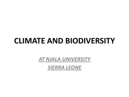 CLIMATE AND BIODIVERSITY AT NJALA UNIVERSITY SIERRA LEONE.