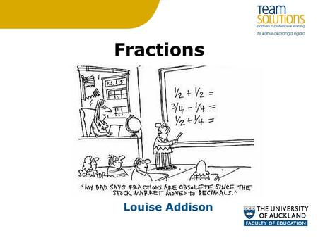 Fractions Louise Addison. Fraction starter One player is dots the other is crosses Number line from 0 to 6 Roll 2 dice and form a fraction, place this.