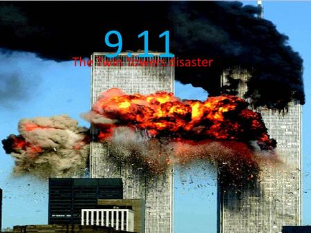 9.11 The Twin Towers disaster. 9.11 the history of the twin towers The World Trade Centre was a complex of seven buildings. It featured landmark twin.