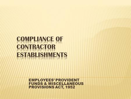 EMPLOYEES' PROVIDENT FUNDS & MISCELLANEOUS PROVISIONS ACT, 1952.