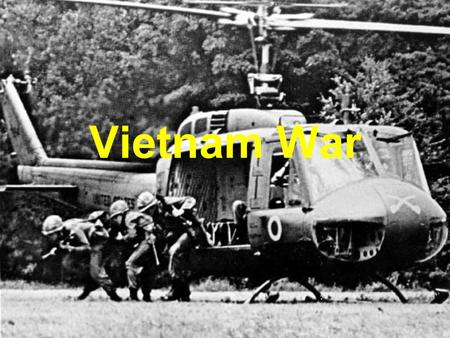 Vietnam War. Vietnam War: Background France took control of Vietnam in the 1880s During WWII: Japan controlled Vietnam; French still present In 1941,