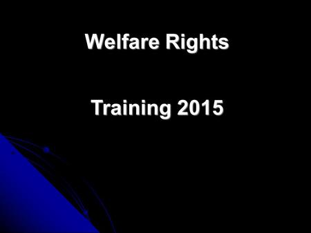 Welfare Rights Training 2015 A claimant under pension could be claiming? Income Support Jobseekers Allowance Employment Support Allowance Incapacity.