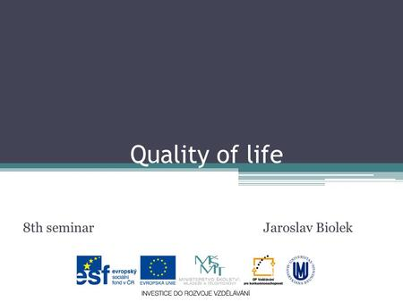 Quality of life 8th seminar Jaroslav Biolek. Objective x subjective -What is relation between objective and subjective indicators of quality of life (according.