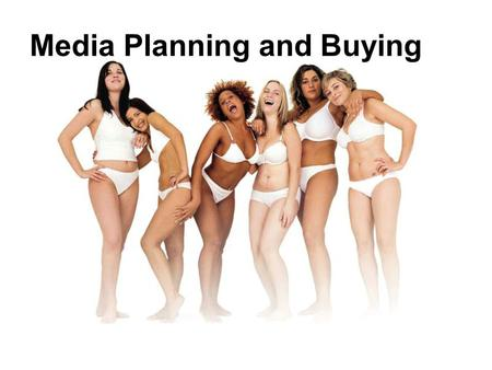 Media Planning and Buying. THE CREATION OF MEDIA PLANS Information Sources The Media Plan.