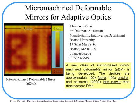 Boston University Photonics Center: Precision Engineering Research Laboratory, Thomas Bifano Micromachined Deformable Mirrors for Adaptive.