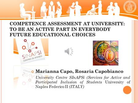 Marianna Capo, Rosaria Capobianco University Centre SInAPSi (Services for Active and Participated Inclusion of Students University of Naples Federico.