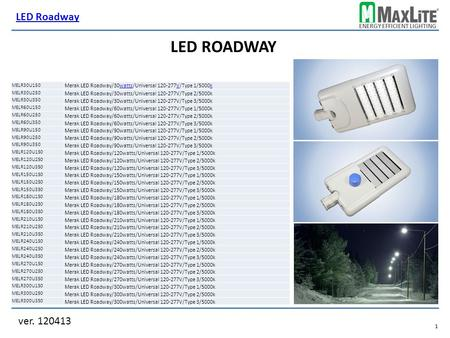 ENERGY EFFICIENT LIGHTING ver. 120413.1.1 LED ROADWAY LED Roadway MELR30U150 MELR30U250 Merak LED Roadway/30watts/Universal 120-277V/Type 2/5000k MELR30U350.