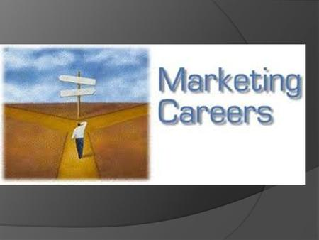 "Careers in Marketing  Marketing is a fantastic field of business because there are numerous amount of jobs that fit under the label ""marketing""  The."