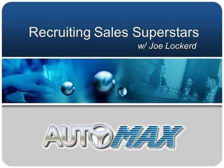 Recruiting Sales Superstars w/ Joe Lockerd. Creating An Effective Help Wanted Ad  Sell Your Store  We Are All Involved In The Art of Selling.  Selling.