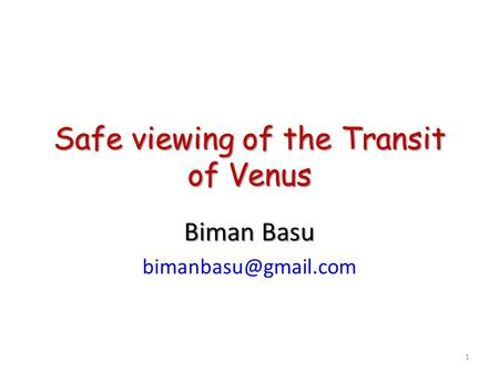 Safe viewing of the Transit of Venus Biman Basu 1.