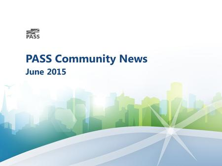 PASS Community News June 2015. Planning on attending PASS Summit 2015? Start saving today! The world's largest gathering of SQL Server & BI professionals.