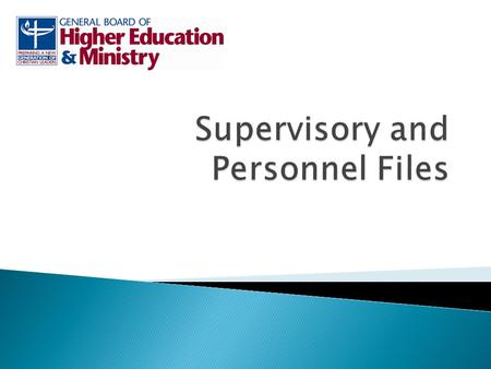Supervisory Files Personnel Files Purpose Appointment, support, & supervision of personnel Assessment, support, and conference relationship decisions.