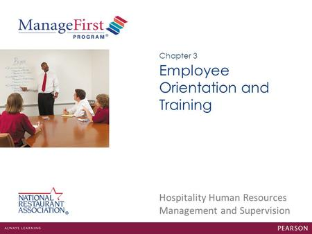 Hospitality Human Resources Management and Supervision Employee Orientation and Training Chapter 3.