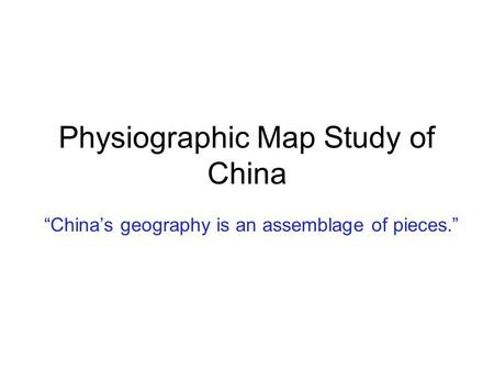 Physiographic Map Study of China