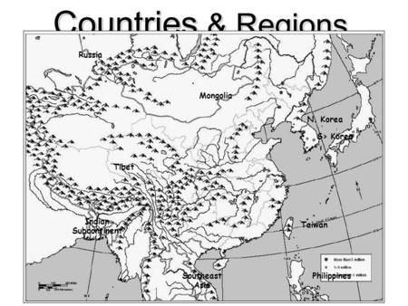 Countries & Regions Tibet Mongolia Southeast Asia Indian Subcontinent Russia N. Korea S> Korea Taiwan Philippines.