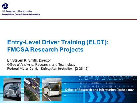 Agenda Commercial Driver's License (CDL) School Curricula and Driver Safety Performance Online Survey of Entry-Level CDL Drivers Mexico's Experience Model.