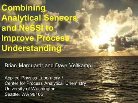 Brian Marquardt and Dave Veltkamp Applied Physics Laboratory / Center for Process Analytical Chemistry University of Washington Seattle, WA 98105 Combining.
