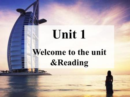 Unit 1 Welcome to the unit &Reading. Do you have an experience of going abroad? How much do you know about foreign countries? Look at the pictures below.