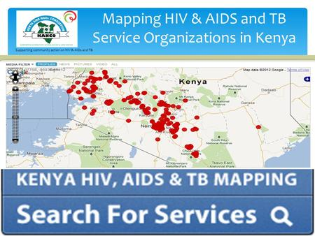 Supporting community action on HIV & AIDs and TB Mapping HIV & AIDS and TB Service Organizations in Kenya.