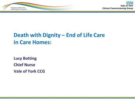 Death with Dignity – End of Life Care in Care Homes: