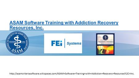 ASAM Software Training with Addiction Recovery Resources, Inc.