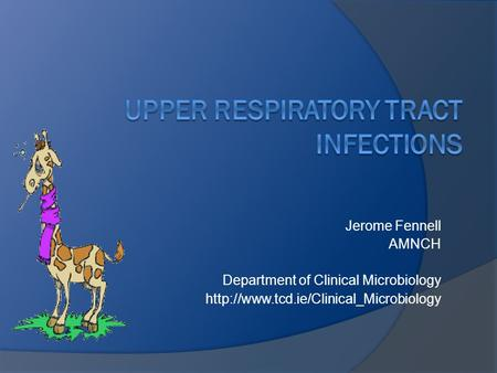 Jerome Fennell AMNCH Department of Clinical Microbiology