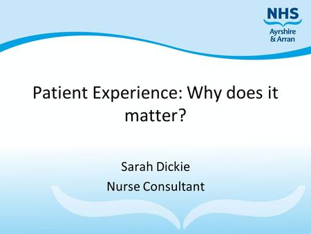 Patient Experience: Why does it matter?