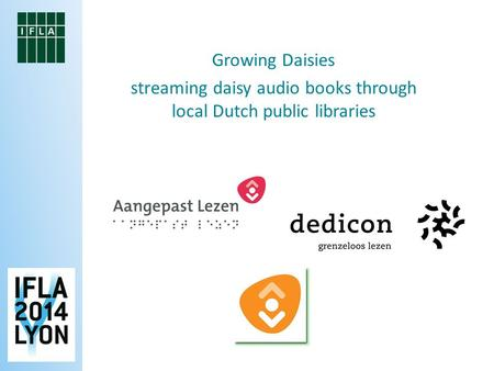 Growing Daisies streaming daisy audio books through local Dutch public libraries.