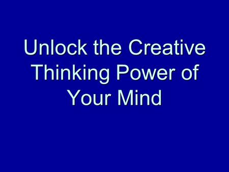 Unlock the Creative Thinking Power of Your Mind. Learn to Mind Map Now!