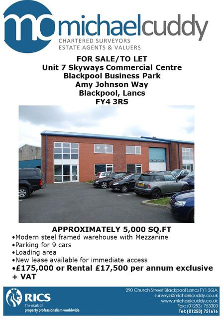 FOR SALE/TO LET Unit 7 Skyways Commercial Centre Blackpool Business Park Amy Johnson Way Blackpool, Lancs FY4 3RS Modern steel framed warehouse with Mezzanine.