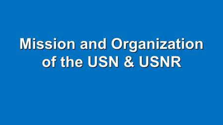 Mission and Organization of the USN & USNR