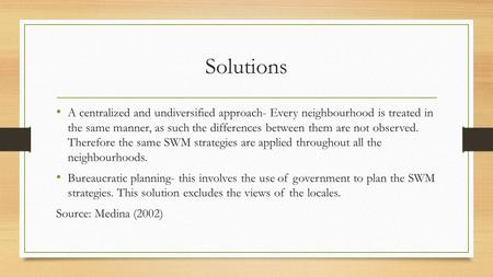Solutions A centralized and undiversified approach- Every neighbourhood is treated in the same manner, as such the differences between them are not observed.